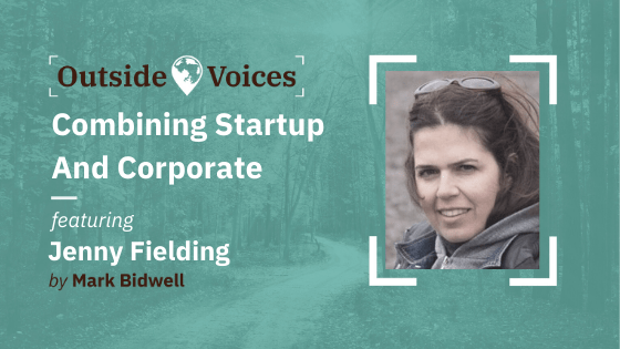 Combining Startup and Corporate with Jenny Fielding of Techstars - The OutsideVoices Podcast
