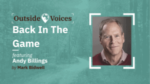 Andy Billings: Back in the Game - OutsideVoices Podcast with Mark Bidwell