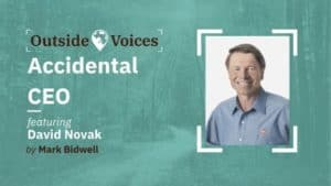 Accidental CEO with David Novak - OutsideVoices Podcast with Mark Bidwell