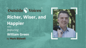 Richer, Wiser, Happier - Practical Wisdom from Some of the World's Greatest Investors - OutsideVoices Podcast with Mark Bidwell