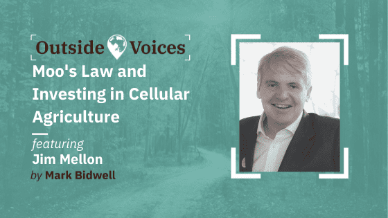 Jim Mellon: Moo's Law and Investing in Cellular Agriculture - OutsideVoices Podcast with Mark Bidwell